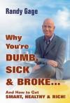 dumb sick broke